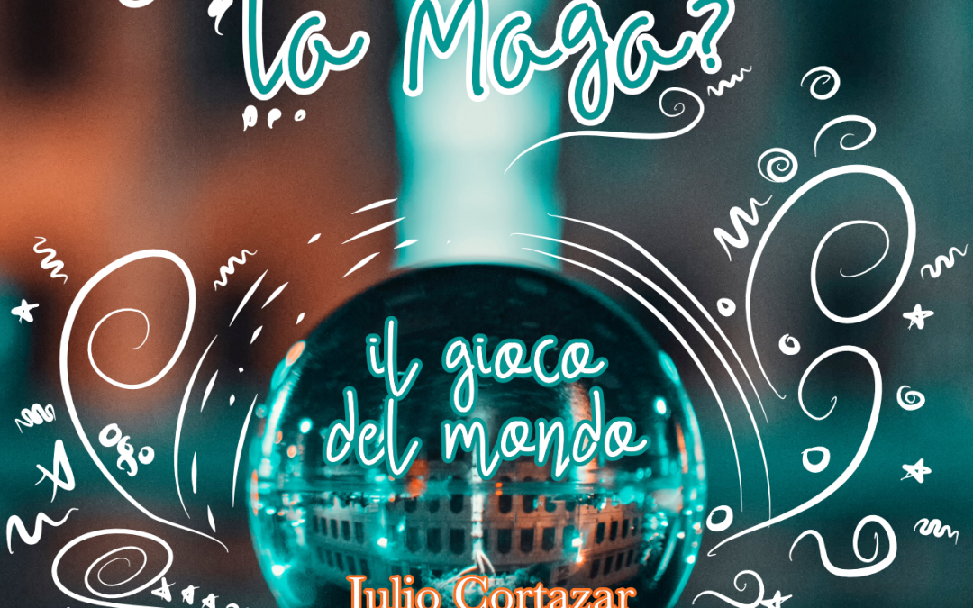 Thank God It's Friday – Julio Cortazar – Il gioco del mondo